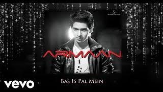 Armaan Malik - Bas Is Pal Mein - YouTube