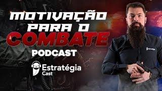Podcast: Motivação para o Combate