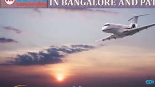 Book Appropriate Life Support System Air Ambulance Service in Bangalore