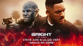 Steve Aoki & Lil Uzi Vert - Smoke My Dope (from Bright:The Album) [Official Audio]