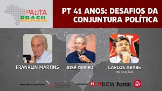 #Aovivo | PT 41 anos: Desafio da conjuntura política| Pauta Brasil