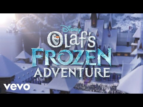 "When We're Together (From ""Olaf's Frozen Adventure""/Lyric Video)"