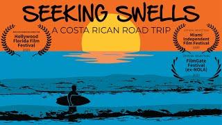 Costa Rica Surfing Documentary - SEEKING SWELLS [Salsa Brava, Playa Bonita, Isla Uvita, Pavones]