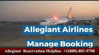 Allegiant Airlines Reservation Helpdesk 800-801-9708, Allegiant Flight Change Policy and Fees