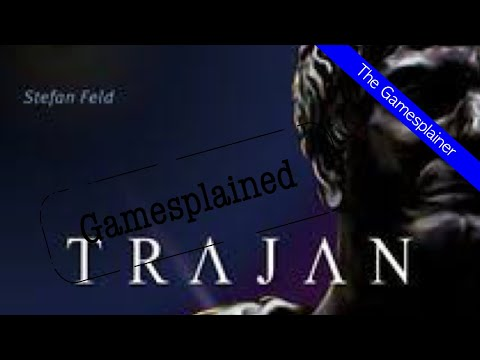 Trajan Gamesplained - Part 1