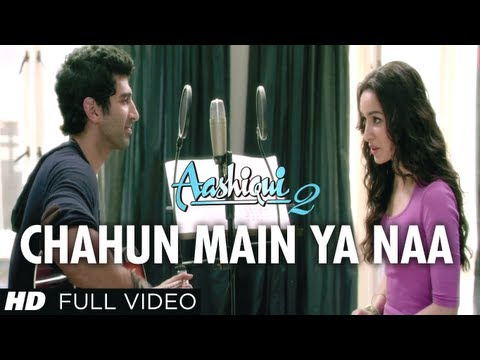 Chahun Main Ya Naa Full Video Song Aashiqui 2 | Aditya Roy Kapur, Shraddha Kapoor Mp3