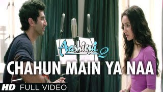 Gambar cover Chahun Main Ya Naa Full Video Song Aashiqui 2 | Aditya Roy Kapur, Shraddha Kapoor