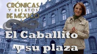 Crónicas y relatos de México - El caballito y su plaza