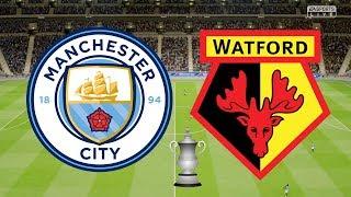 FA Cup Final 2019 - Manchester City Vs Watford - 18/05/19 - FIFA 19