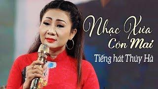 Nhạc Vàng Xưa Trước 1975 với tiếng hát Sầu nữ Bolero Thúy Hà - Mang Trọn Niềm Đau