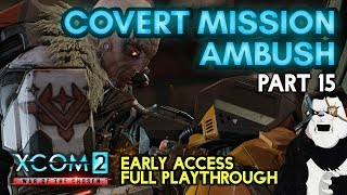 COVERT MISSION AMBUSH [#15] XCOM 2: War of the Chosen with HybridPanda