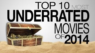 Top 10 Most Underrated Movies of 2014