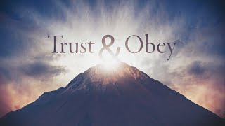 Trust and Obey