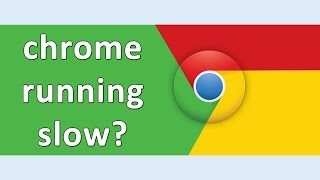 Chrome Running Slow on Windows 7 Solution and Fix