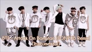 [INSTRUMENTAL] BTS (방탄소년단) - ATTACK ON BANGTAN SONPUB REMIX (진격의 방탄) | bumble.bts