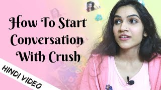 How To Start A Conversation With Your Crush | Mayuri Pandey