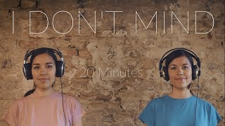 20 Minutes - I Don't Mind (Official Video) 2017