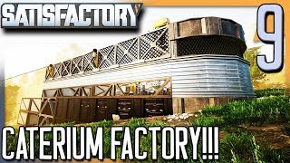 MOAR FACTORY UPDATE & CATERIUM FACTORY!! | Satisfactory Gameplay/Let's Play S2E9