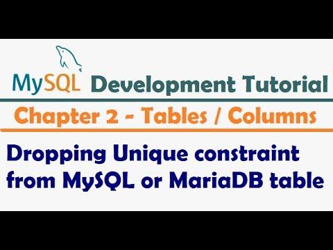 Dropping Unique Constraint from MySQL table   MySQL Developer Tutorial   MySQL Tutorial