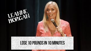 Lose 10 pounds in 10 minutes, Leanne Morgan