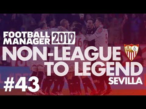 Non-League to Legend FM19 | SEVILLA | Part 43 | MONACO | Football Manager 2019
