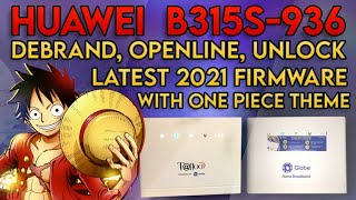 2021 Latest Firmware: Huawei B315s-936 Debrand, Unlock & Openline Tutorial Plus One Piece Theme