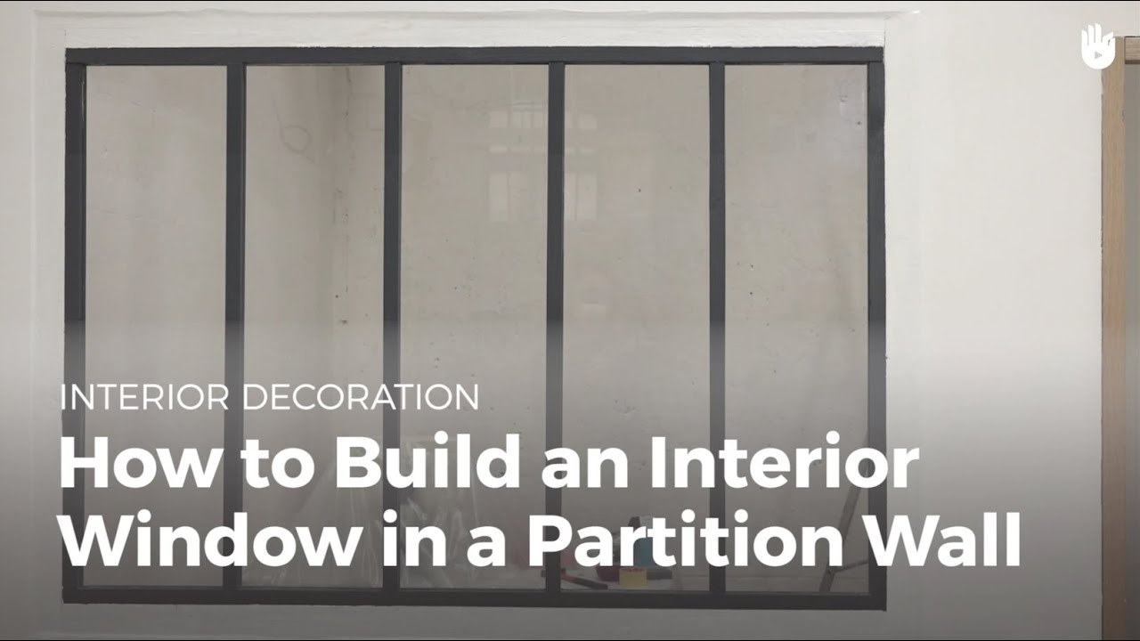 How To Build An Interior Window In A Partition Wall
