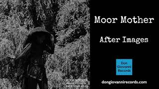 Moor Mother   After Images (Official Audio)