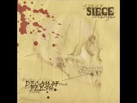 SIEGE - Decay of Flesh