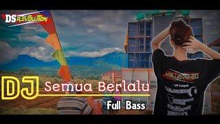 DJ BIARLAH SEMUA BERLALU SLOW BASS DJ VIRAL SEMUA BERLALU...