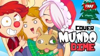 MUNDO DIME - Cover Santa Tell me - Edd00chan w/ Doblecero, Angie, Mrdaster | ESPECIAL | #FNAFHS