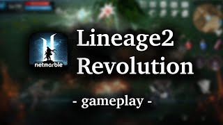 Lineage 2: Revolution [by Netmarble ] - HD Gameplay (iOS/Android)