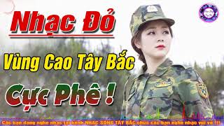 nhac-do-tay-bac-remix-2019-lk-tru-tinh-vung-cao-dan-da-ai-cung-khen-hay-ca-nhac-mien-nui