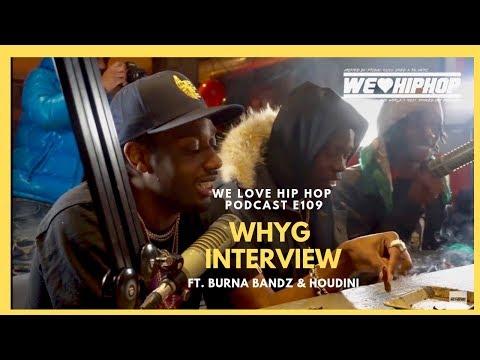 WhyG ft. Burna Bandz X Houdini [FULL INTERVIEW] On The Run Twice/Rap Beef/Pressa Link & More! E109
