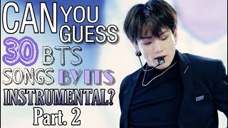 CAN YOU GUESS THE BTS SONG BY ITS INSTRUMENTAL? (Pt.2)