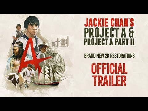 Jackie Chan's PROJECT A & PROJECT A PART II New & Exclusive HD Trailer