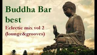 Buddha Bar best Eclectic mix vol 2 (lounge&grooves)