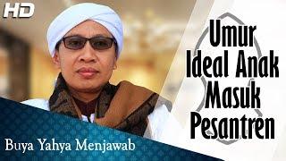 Download Video Umur Ideal Anak Masuk Pesantren  ᴴᴰ -  Buya Yahya Menjawab MP3 3GP MP4