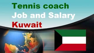Tennis coach Salary in Kuwait - Jobs and Salaries in Kuwait