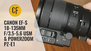 Canon EF-S 18-135mm f/3.5-5.6 USM & Powerzoom PZ-E1 lens review with samples