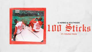 G Herbo & Southside - 100 Sticks ft Young Thug (Official Audio)