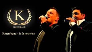 Kmeťoband - Ja ťa nechcem (OFFICIAL SONG)