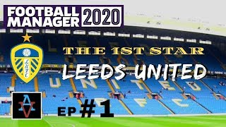 FM20 - The 1st Star: Leeds United Ep.1: Meet the Squad - Football Manager 2020 Let's Play