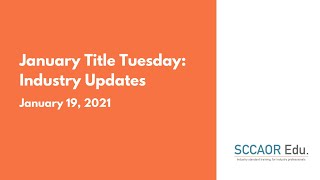 January Title Tuesday: Industry Updates - January 19, 2021.