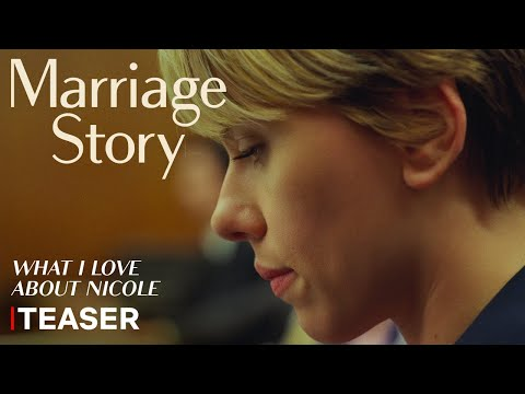 Marriage Story (Teaser 'What I Love About Nicole')