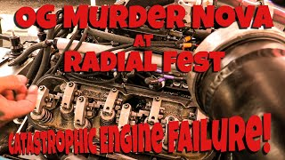 OG Murder Nova at Radial Fest 2020 CATASTROPHIC ENGINE FAILURE!!