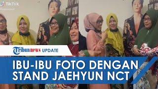VIRAL Ibu-ibu Pengajian Terpesona dengan Stand Figure Jaehyun NCT, Tampak Antusias saat Berfoto