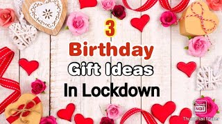 3 Amazing DIY Birthday Gift Ideas During Quarantine | Birthday Gifts | Birthday Gifts 2020