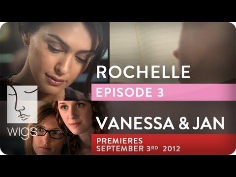 Rochelle (+Vanessa & Jan Trailer)   Ep. 3 of 3   Feat. Rosanna Arquette and Nazanin Boniadi   WIGS
