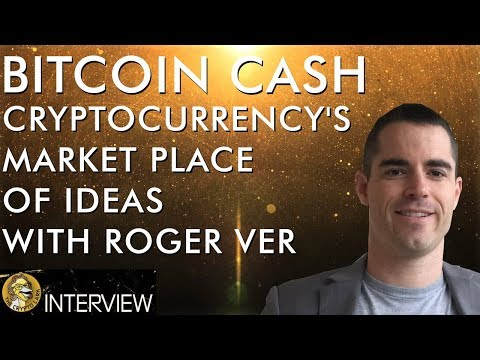 Bitcoin Cash - Crypto's Market Place of Ideas with Roger Ver